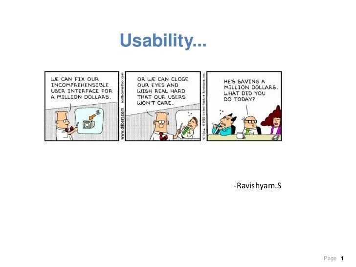 Usability...<br />-Ravishyam.S<br />