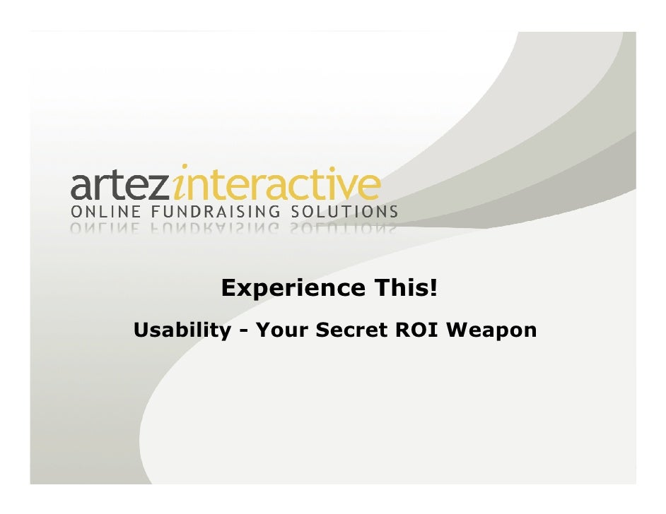 Experience This!                                          © confidential / w.illi.am/ July 28, 2010 Usability - Your Secre...
