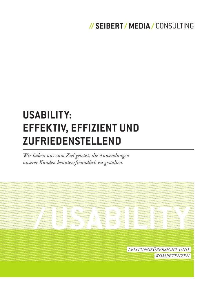 CONSULTING     USABILITy: EffEkTIv, EffIzIEnT Und zUfrIEdEnSTELLEnd Wir haben uns zum Ziel gesetzt, die Anwendungen unsere...