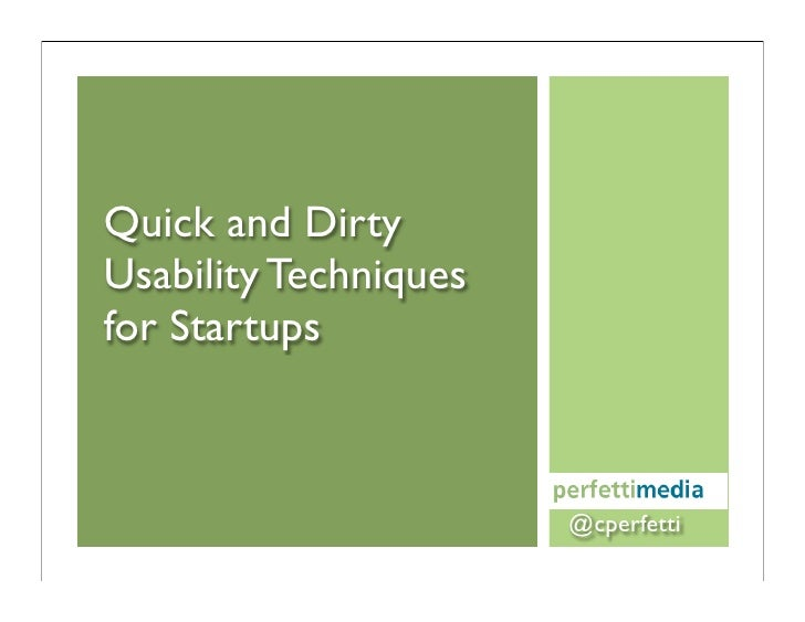Quick and Dirty Usability Techniques for Startups                           @cperfetti