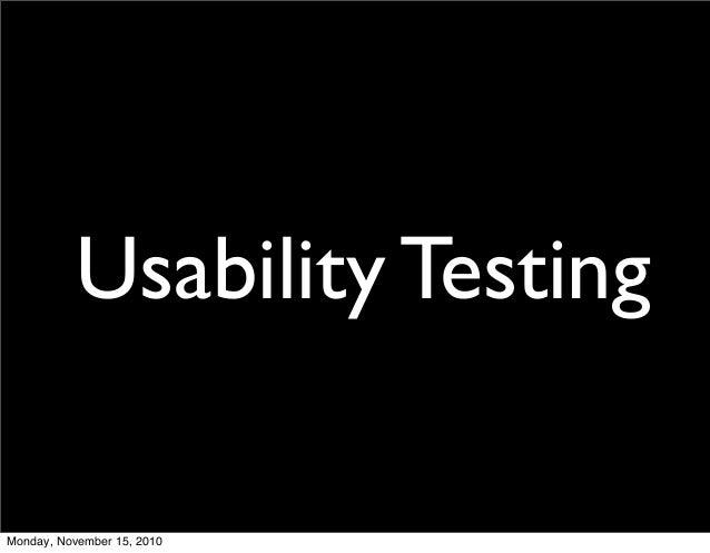 Usability Testing Monday, November 15, 2010