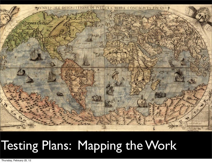 Testing Plans: Mapping the WorkThursday, February 23, 12