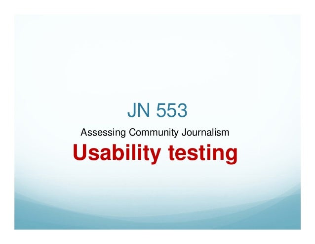 JN 553Assessing Community JournalismUsability testing