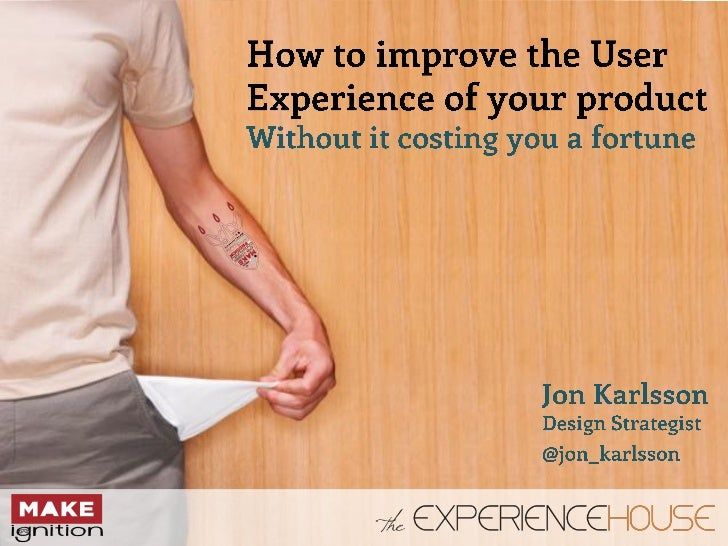 How to improve the User Experience of your product - Without it costing you a fortune