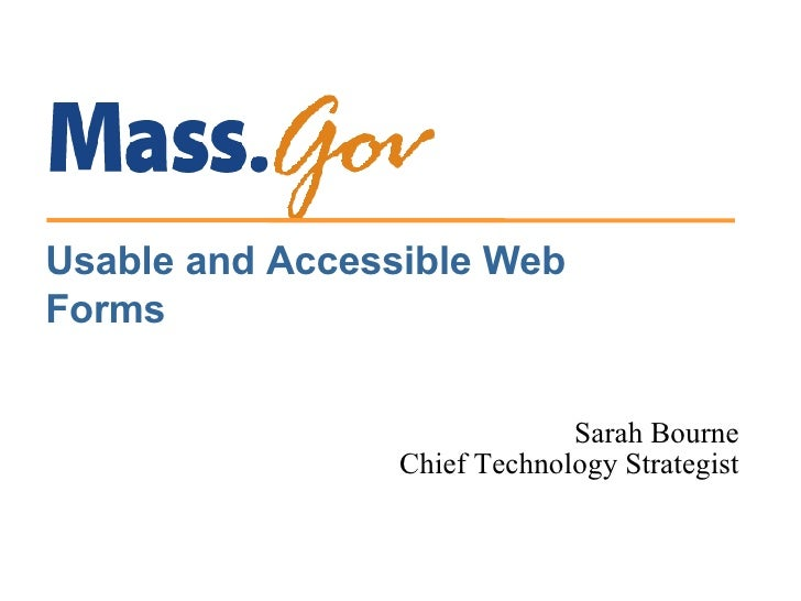 Sarah Bourne Chief Technology Strategist Usable and Accessible Web Forms