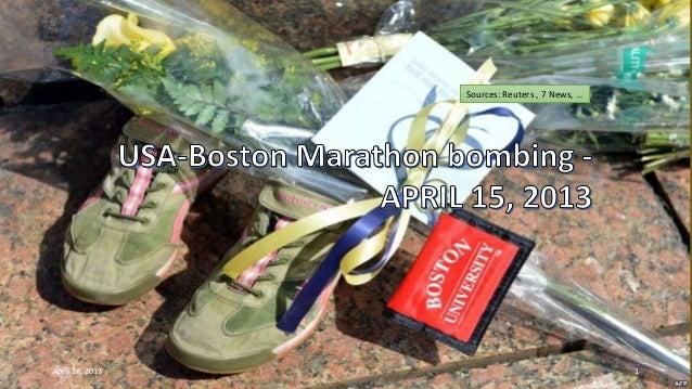 USA_Boston Marathon bombing - APRIL 15,2013Sources: Reuters , 7 News, …April 18, 2013 1