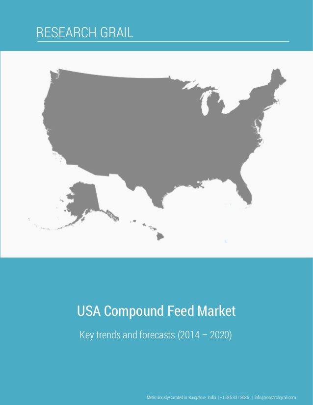 RESEARCH GRAIL USA Compound Feed Market Key trends and forecasts (2014 – 2020) Meticulously Curated in Bangalore, India | ...