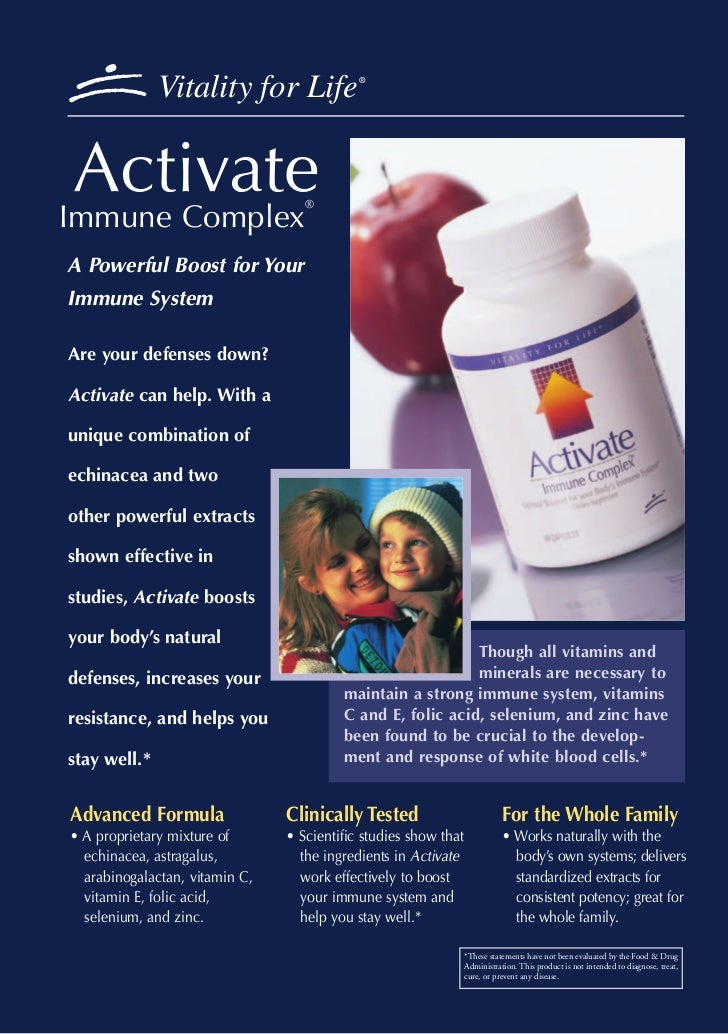 Vitality for Life             ®Activate                           ®Immune ComplexA Powerful Boost for YourImmune SystemAre...