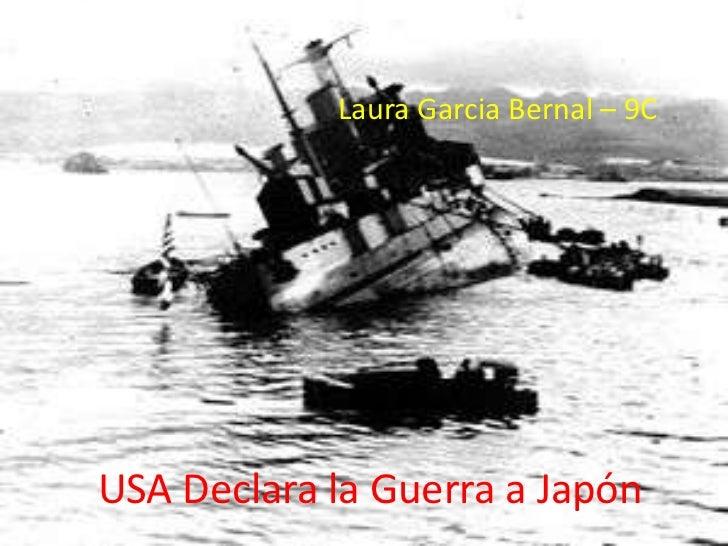 Laura Garcia Bernal – 9CUSA Declara la Guerra a Japón