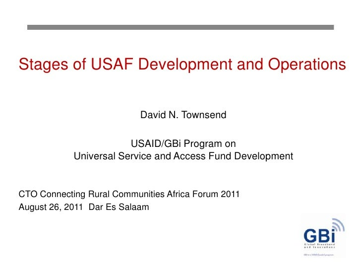 Stages of USAF Development and Operations<br />David N. Townsend <br />USAID/GBi Program on Universal Service and Access F...
