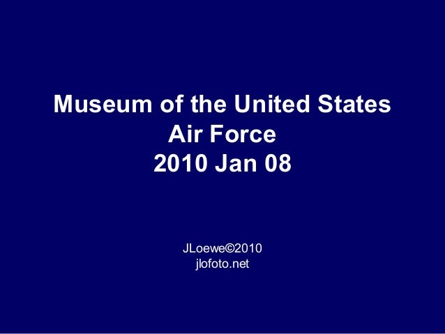 Museum of the United States Air Force 2010 Jan 08 JLoewe©2010 jlofoto.net
