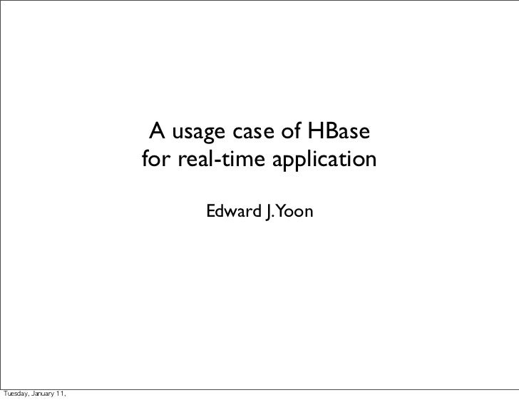 Usage case of HBase for real-time application