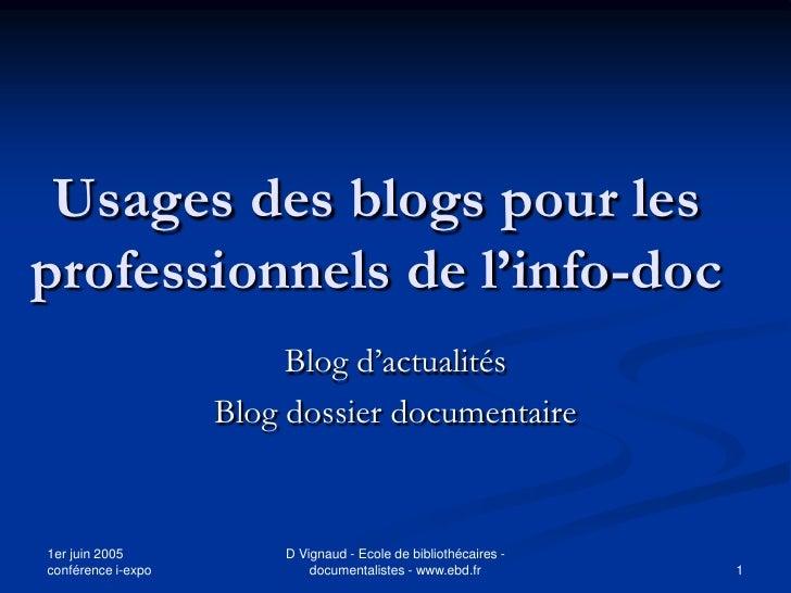 Usages des blogs pour les professionnels de l'info-doc                          Blog d'actualités                     Blog...