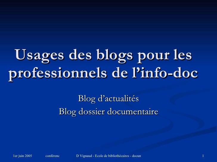 Usages des blogs pour les professionnels de l'info-doc Blog d'actualités Blog dossier documentaire