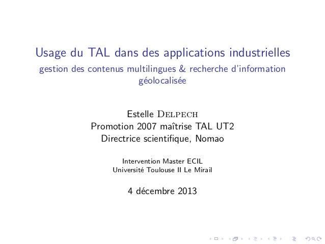 Usage du TAL dans des applications industrielles gestion des contenus multilingues & recherche d'information g´olocalis´e ...