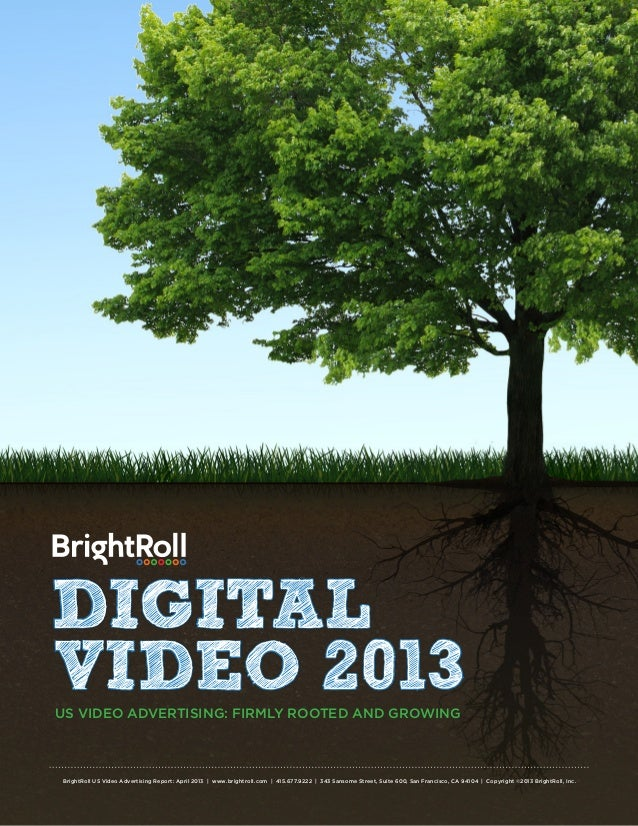 BrightRoll US Video Advertising Report: April 2013 | www.brightroll.com | 415.677.9222 | 343 Sansome Street, Suite 600, Sa...