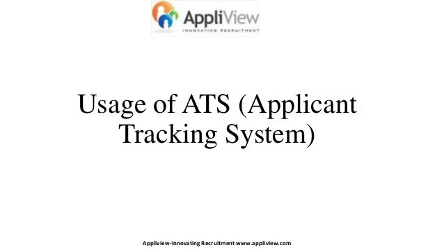 Usage of ATS (ApplicantTracking System)Appliview-Innovating Recruitment www.appliview.com
