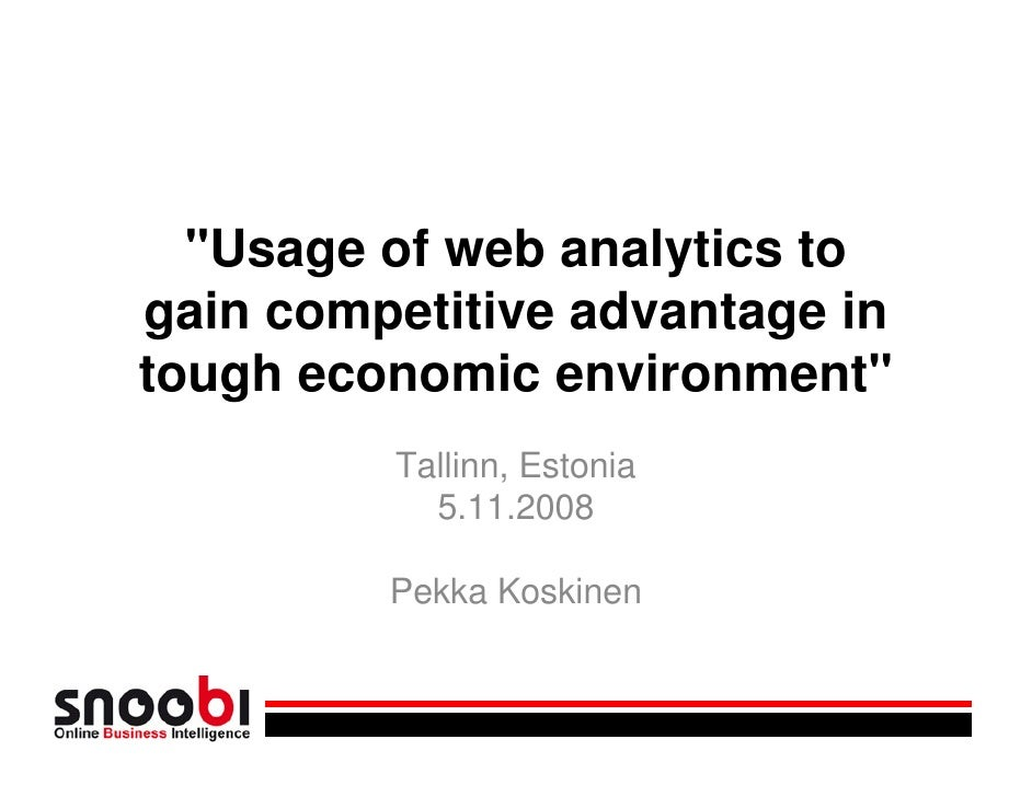 quot;Usage of web analytics to gain competitive advantage in tough economic environmentquot;          Tallinn, Estonia    ...