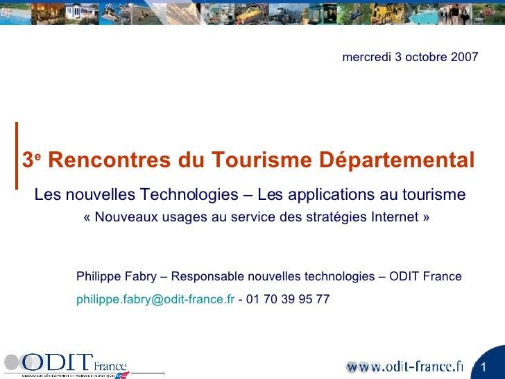 3 e  Rencontres du Tourisme Départemental Les nouvelles Technologies – Les applications au tourisme «Nouveaux usages au s...