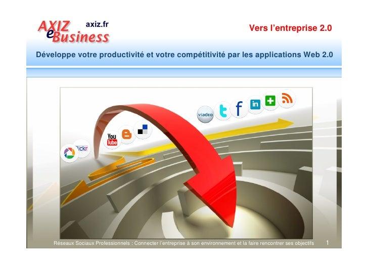 Vers l'entreprise 2.0   Développe votre productivité et votre compétitivité par les applications Web 2.0         Réseaux S...