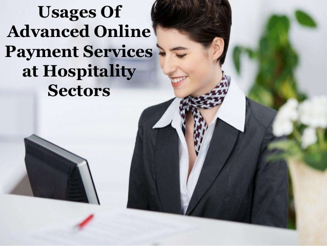 Usages of advanced online payment services at hospitality sectors