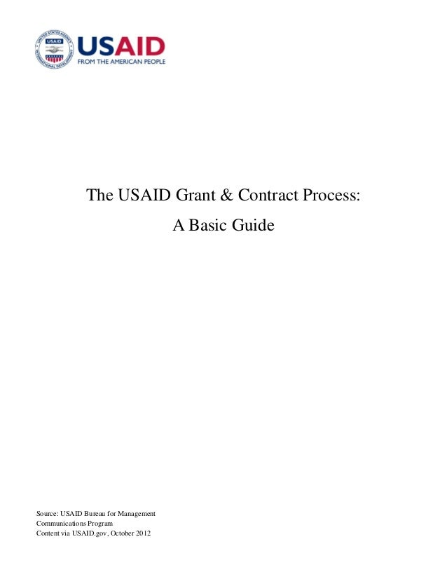 The USAID Grant & Contract Process: A Basic Guide  Source: USAID Bureau for Management Communications Program Content via ...