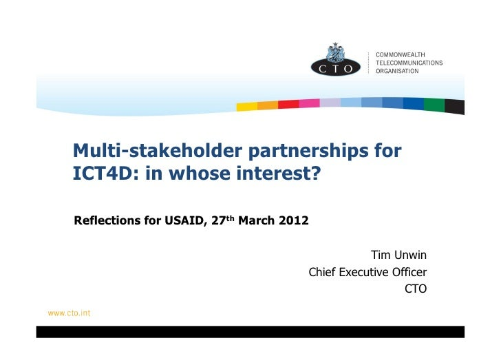 Multi-stakeholder partnerships forICT4D: in whose interest?Reflections for USAID, 27th March 2012                         ...