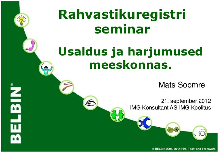 Rahvastikuregistri    seminarUsaldus ja harjumused    meeskonnas.                    Mats Soomre                     21. s...