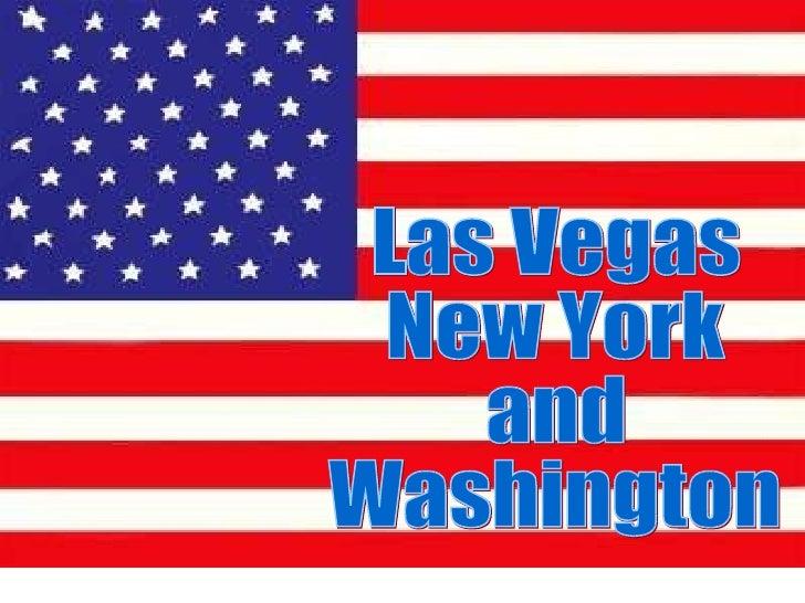 Las Vegas New York and Washington