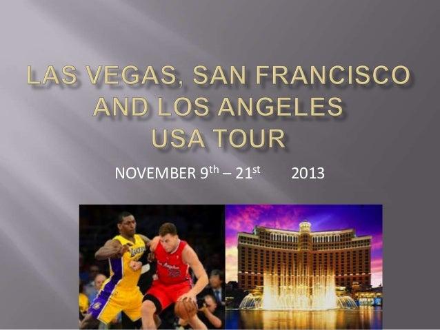 NOVEMBER 9th – 21st 2013