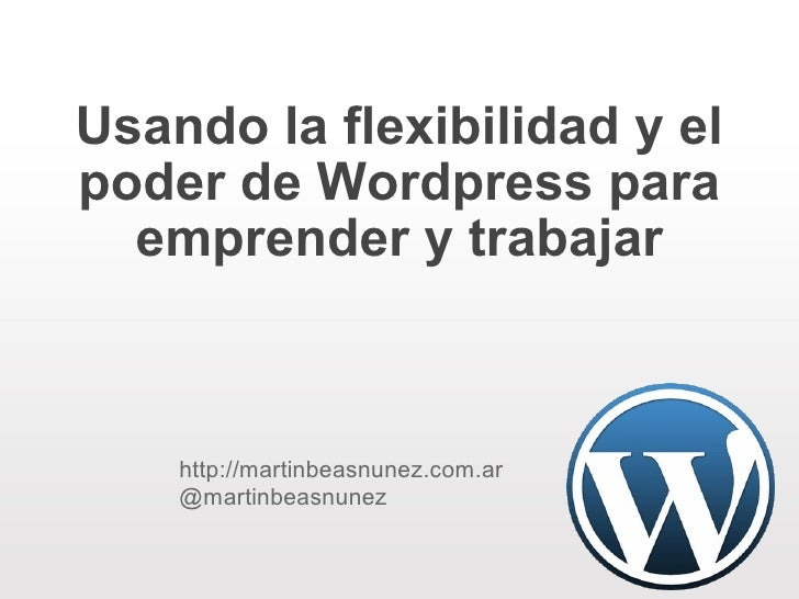 Usando la flexibilidad y el poder de wordpress