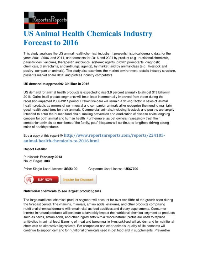 US Animal Health Chemicals IndustryForecast to 2016This study analyzes the US animal health chemical industry. It presents...