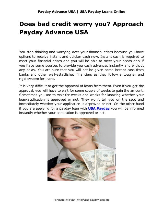 Payday Advance USA | USA Payday Loans OnlineDoes bad credit worry you? ApproachPayday Advance USAYou stop thinking and wor...