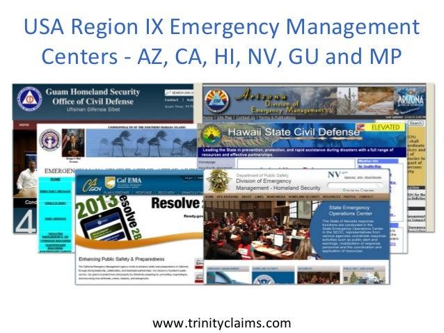 USA Region IX Emergency Management Centers - AZ, CA, HI, NV, GU and MP           www.trinityclaims.com