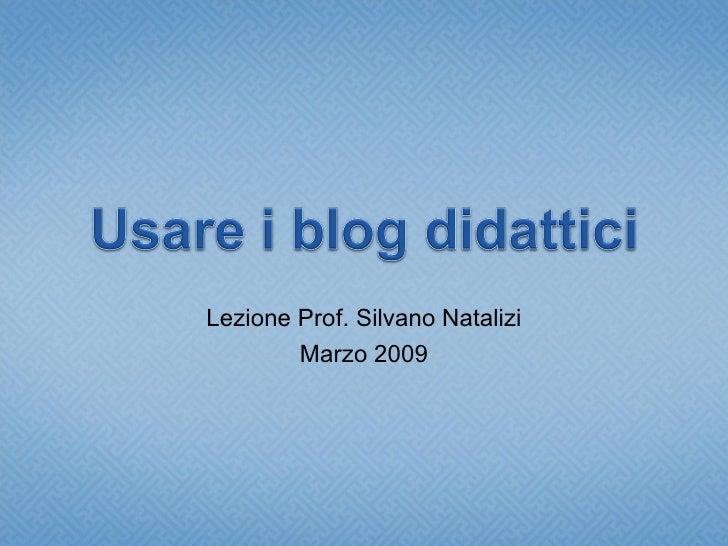 Lezione Prof. Silvano Natalizi Marzo 2009