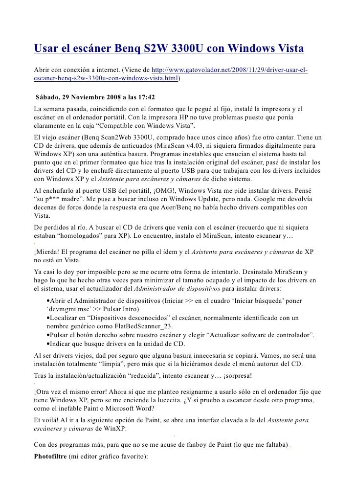 Usar el escáner Benq S2W 3300U con Windows Vista Abrir con conexión a internet. (Viene de http://www.gatovolador.net/2008/...