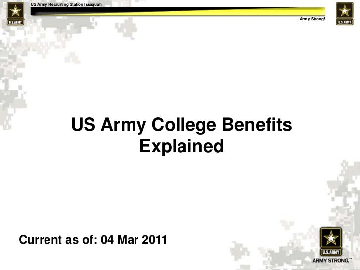 US Army College Benefits Explained<br />Current as of: 04 Mar 2011<br />