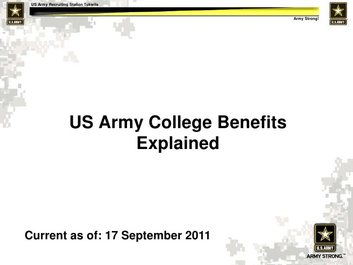 US Army College Benefits Explained<br />Current as of: 17 September 2011<br />