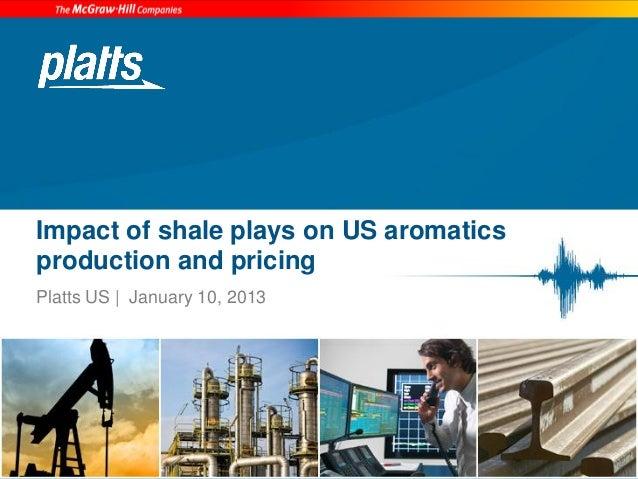 Platts Petrochemicals - US Shales effect on Aromatics Q1 2013 (2)