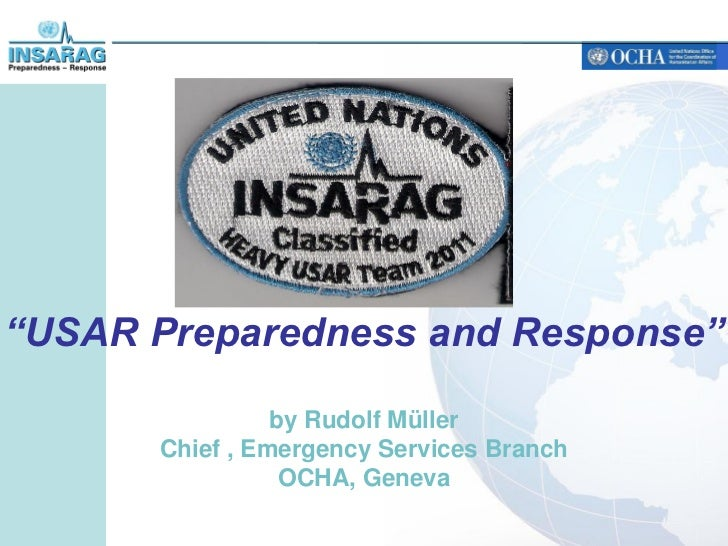 """USAR Preparedness and Response""                by Rudolf Müller      Chief , Emergency Services Branch                 OC..."