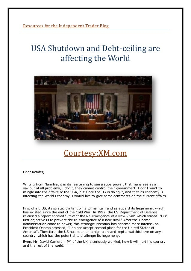 Resources for the Independent Trader Blog USA Shutdown and Debt-ceiling are affecting the World Courtesy:XM.com Dear Reade...