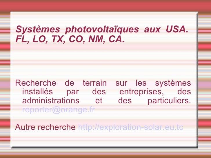 Systèmes photovoltaïques aux USA. FL, LO, TX, CO, NM, CA. Recherche de terrain sur les systèmes installés par des entrepri...