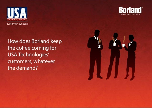 customer success How does Borland keep the coffee coming for USA Technologies' customers, whatever the demand?