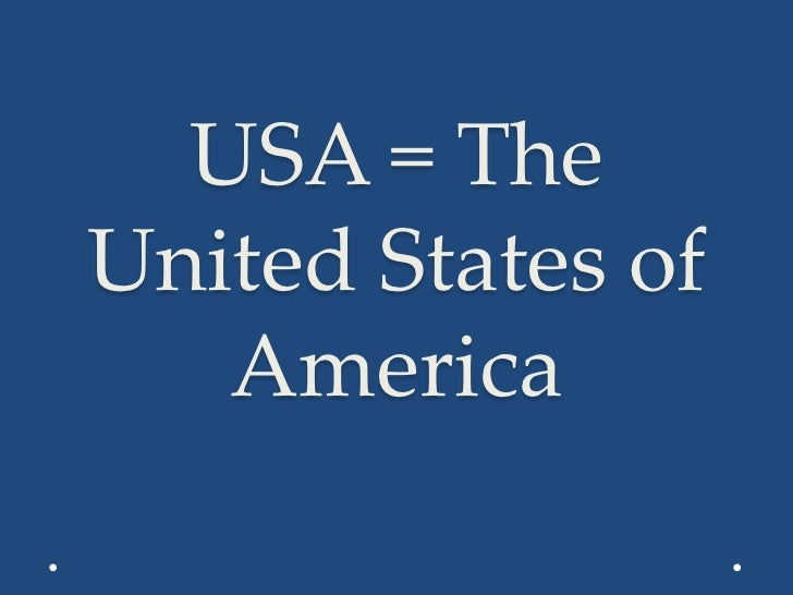 USA = TheUnited States of   America