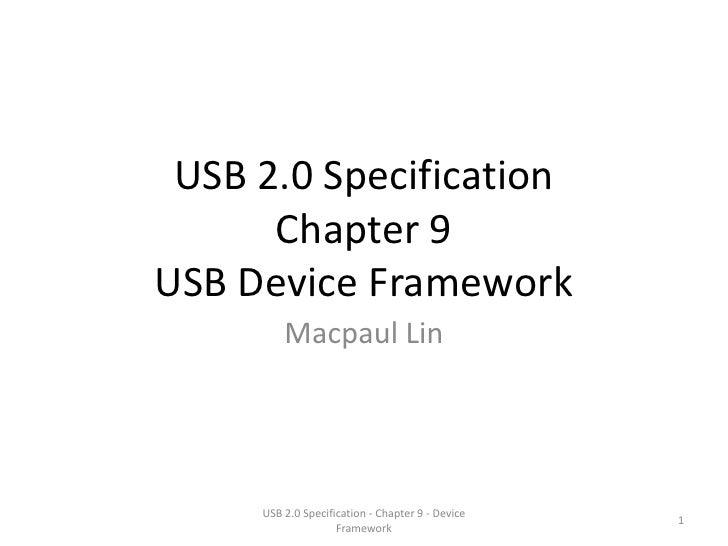 USB 2.0 Specification      Chapter 9USB Device Framework         Macpaul Lin     USB 2.0 Specification - Chapter 9 - Devic...