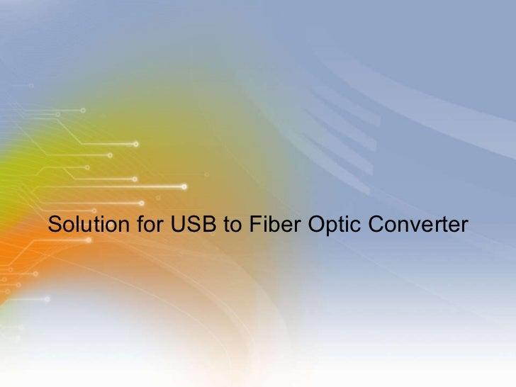 Solution for USB to Fiber Optic Converter