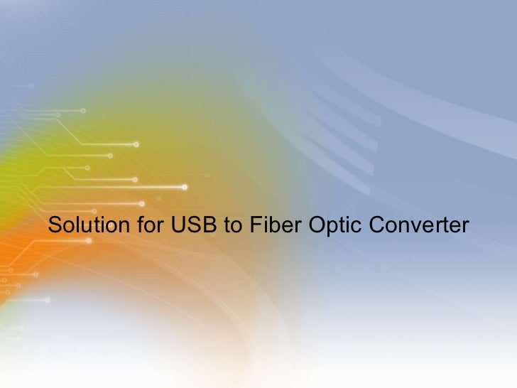 Solution for USB to Fiber Optic Converter