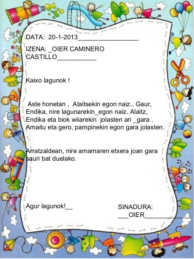 DATA: 20-1-2013_________________IZENA: _OIER CAMINEROCASTILLO___________Kaixo lagunok !Aste honetan , Alaitsekin egon naiz...