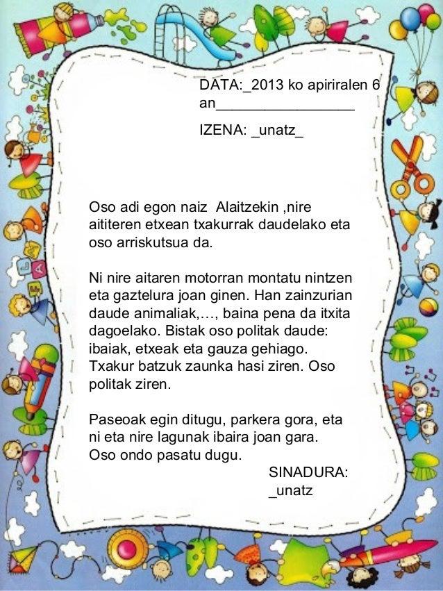 DATA:_2013 ko apiriralen 6 an_________________ IZENA: _unatz_ SINADURA: _unatz Oso adi egon naiz Alaitzekin ,nire aititere...