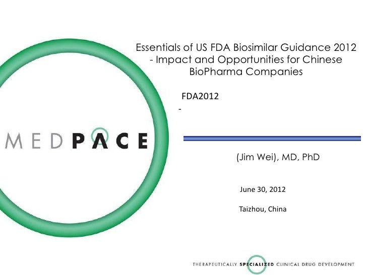 Essentials of US FDA Biosimilar Guidance 2012   - Impact and Opportunities for Chinese            BioPharma Companies     ...